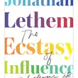 Inprint Jonathan Lethem April 2013 Ecstasy of Influence book cover