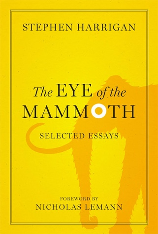 The Eye of the Mammoth Stephen Harrigan