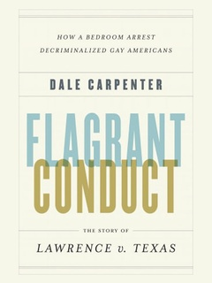 News_Dale Carpenter_Flagrant Conduct_book