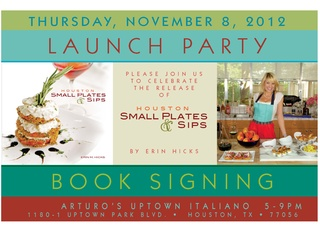 Book launch party: <i>Houston Small Plates & Sips</i> by Erin Hicks