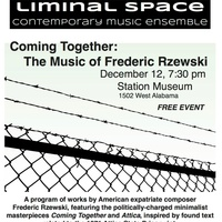 "Liminal Space Contemporary Music Ensemble presents ""Coming Together The music of Frederic Rzewski"""