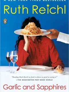 Ruth Reichl's Garlic and Sapphires