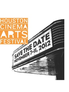 Houston Cinema Arts Festival 2012