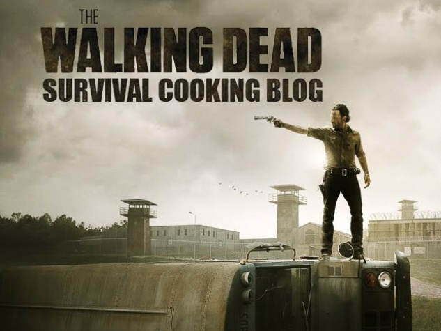 The Walking Dead Survival Cooking Blog May 2013