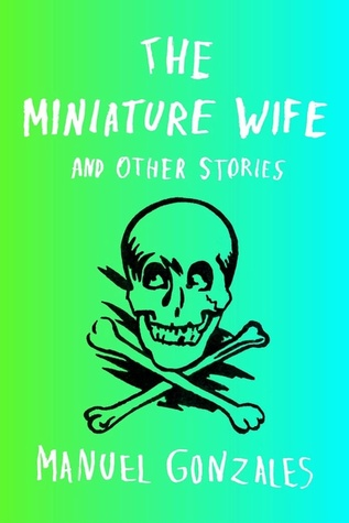 The Miniature Wife Manuel Gonzales