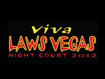 Night Court 2012 - Viva Laws Vegas