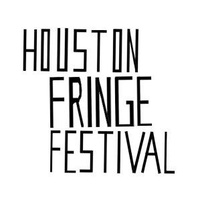 Fifth Annual Houston Fringe Festival