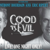 Good vs. Evil: An Evening with Anthony Bourdain and Eric Ripert