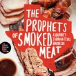 Prophets of Smoked Meat by Daniel Vaughn