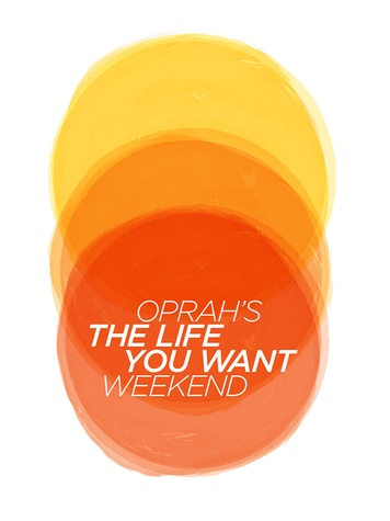Oprah Winfrey The LIfe You Want Weekend October 2014 The Life You Want Weekend Logo
