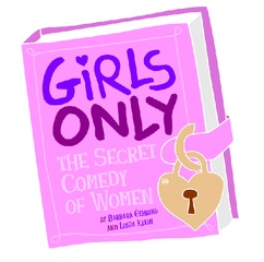 Girls Only – The Secret Comedy of Women