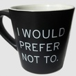 """I would prefer not to"" Bartleby mug Melville House"
