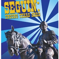 Seguin: Unsung Texas Hero