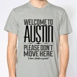 Welcome to Austin Please Don't Move here t-shirt