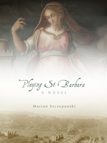 Playing St. Barbara book cover by Marian Szczepanski